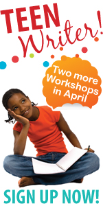 Two more Teen Writer! Workshops in April. Sign up today!